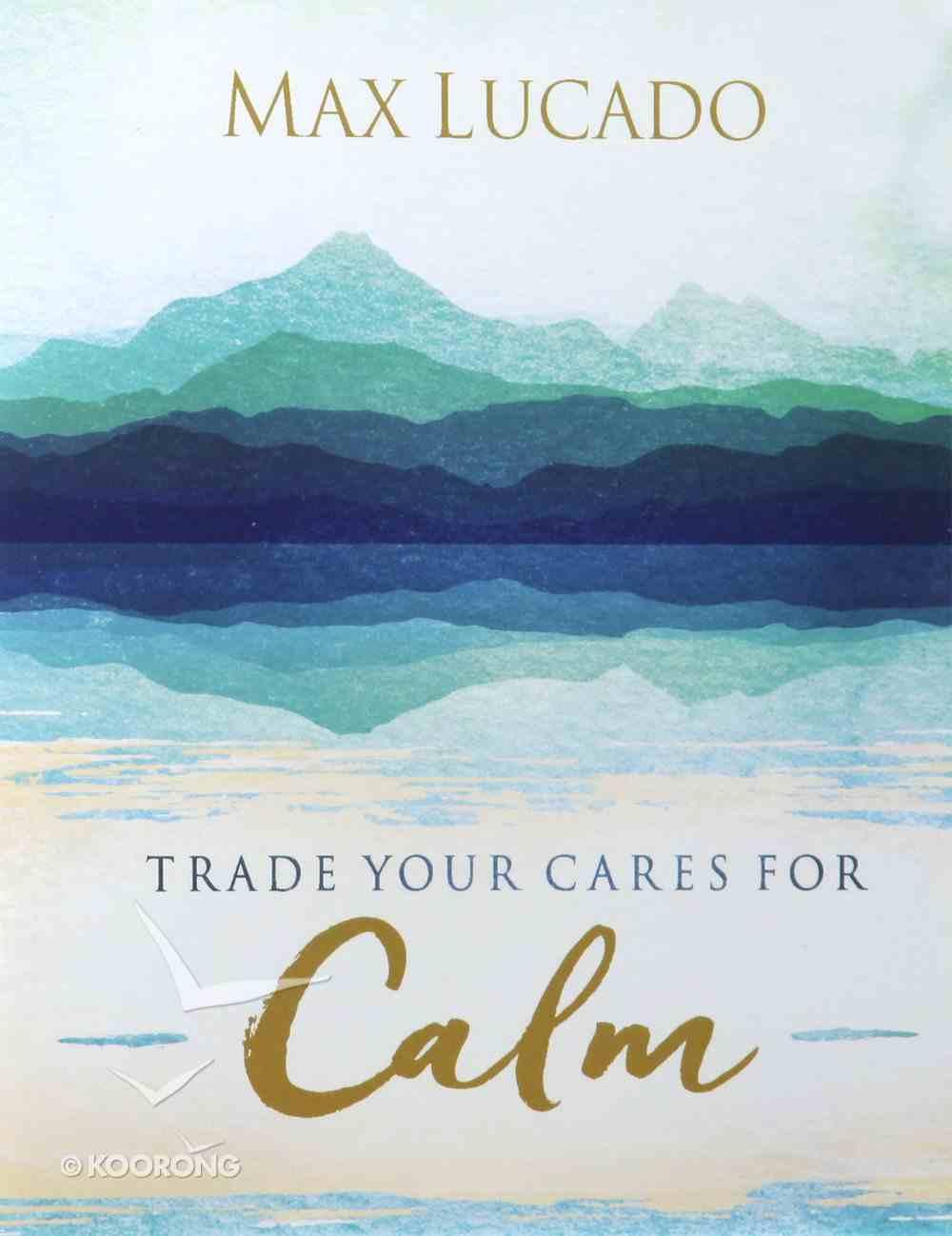 Trade Your Cares For Calm eBook