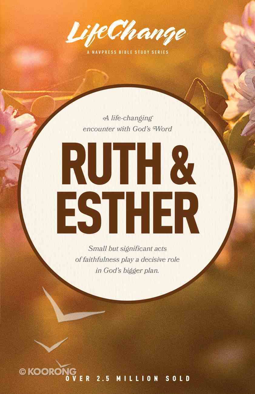 Ruth and Esther (Lifechange Study Series) Paperback