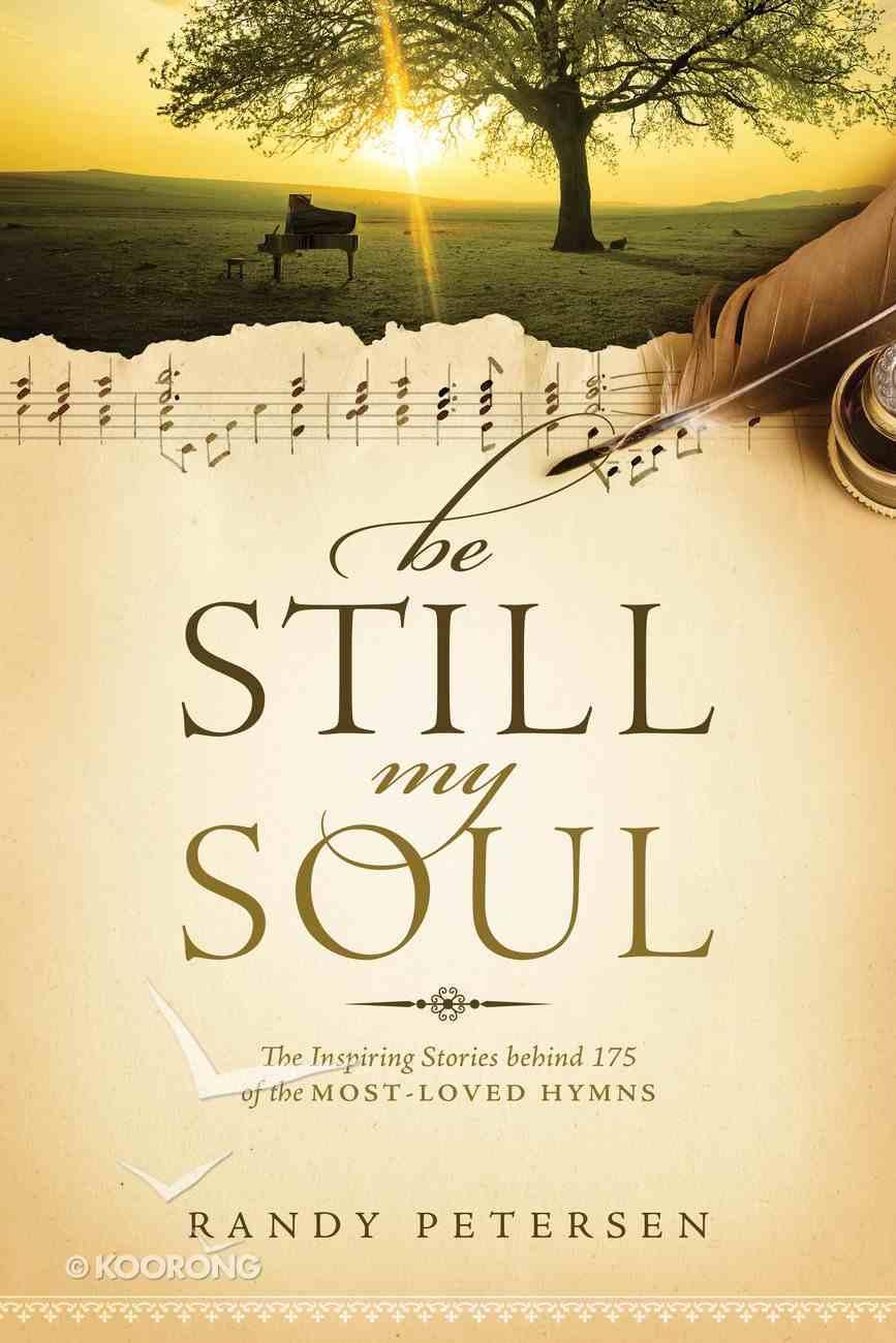 Be Still, My Soul Paperback