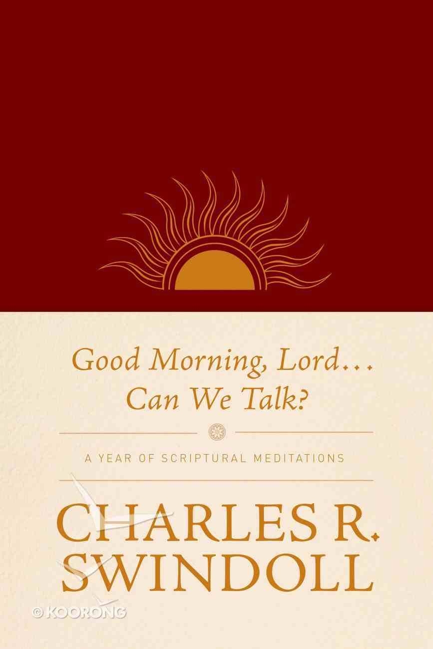 Good Morning, Lord...Can We Talk?: A Year of Scriptural Meditations Imitation Leather