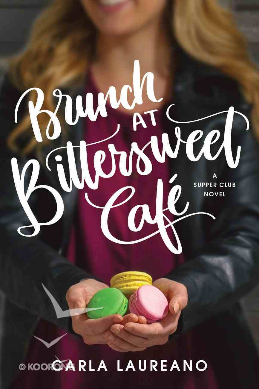 Brunch At Bittersweet Cafe (Saturday Night Supper Club Series) Paperback