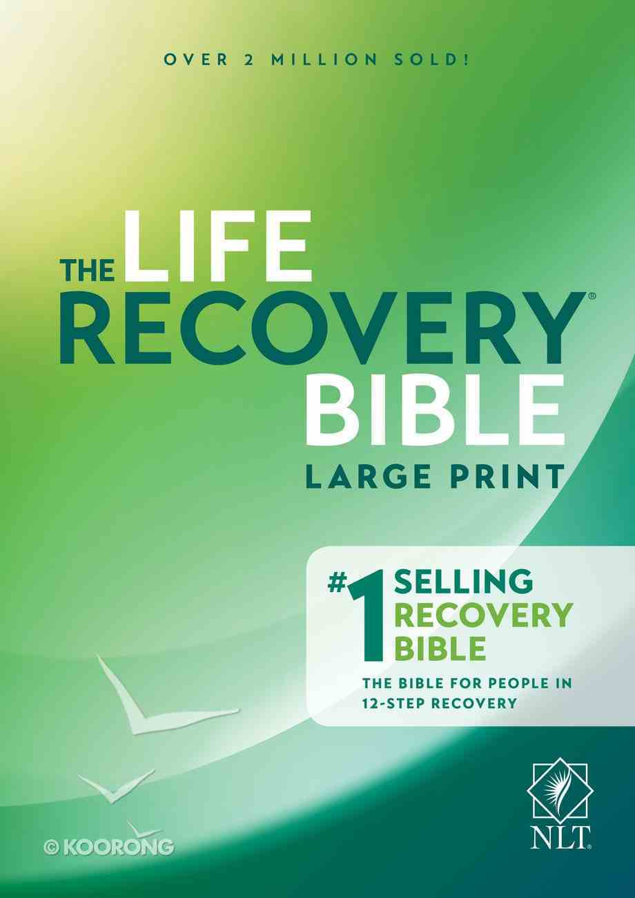 NLT Life Recovery Bible Second Edition Large Print (Black Letter Edition) Hardback