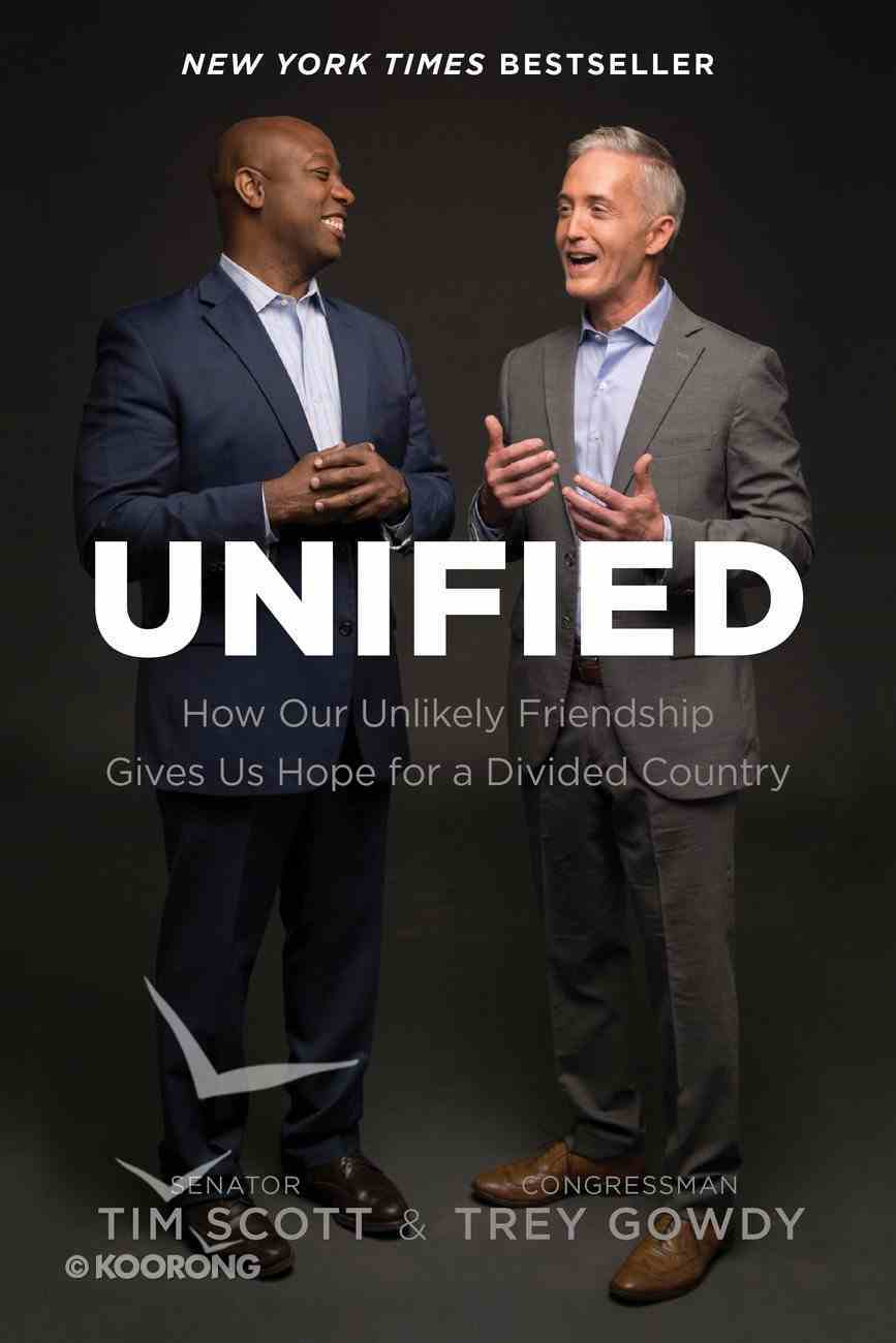 Unified: How Our Unlikely Friendship Gives Us Hope For a Divided Country Paperback