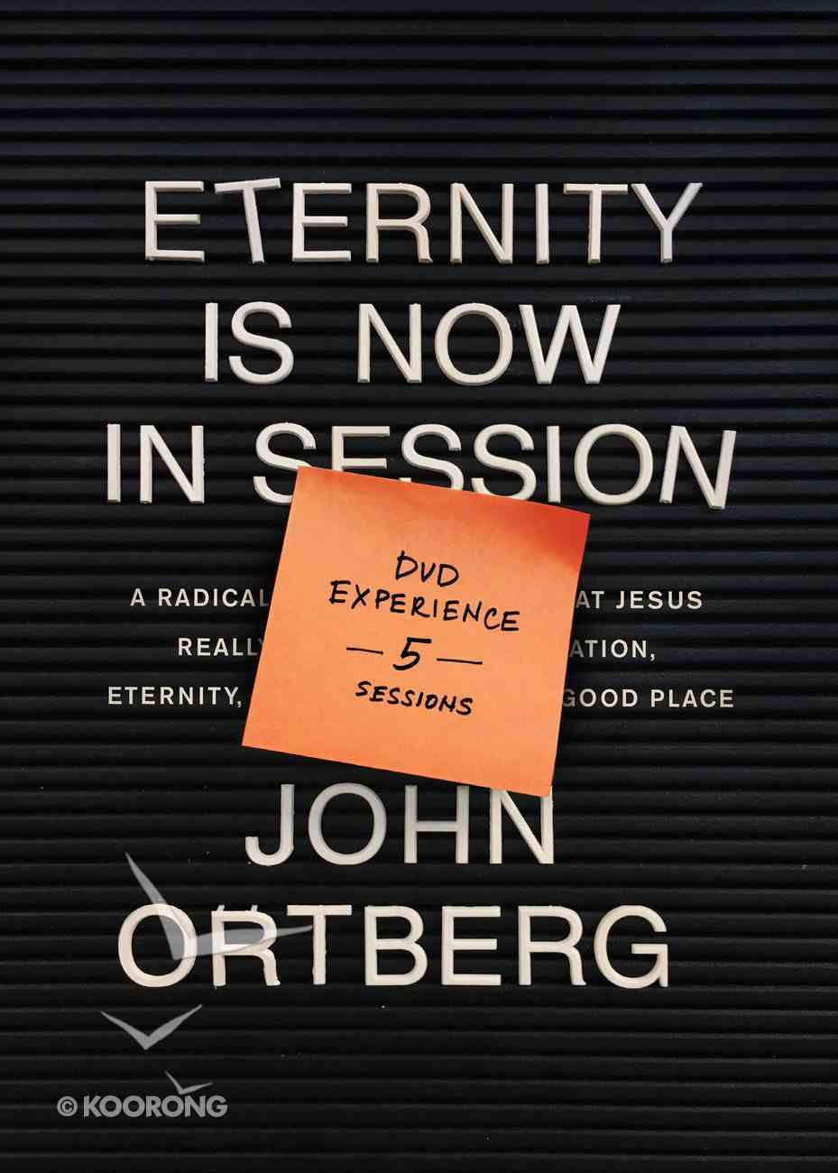 Eternity is Now in Session: A Radical Rediscovery of What Jesus Really Taught About Salvation, Eternity, and Getting to the Good Place (Dvd Experience) DVD