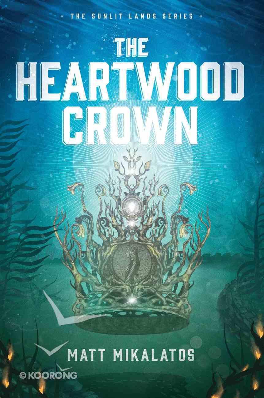 The Heartwood Crown (Sunlit Lands Series) Paperback