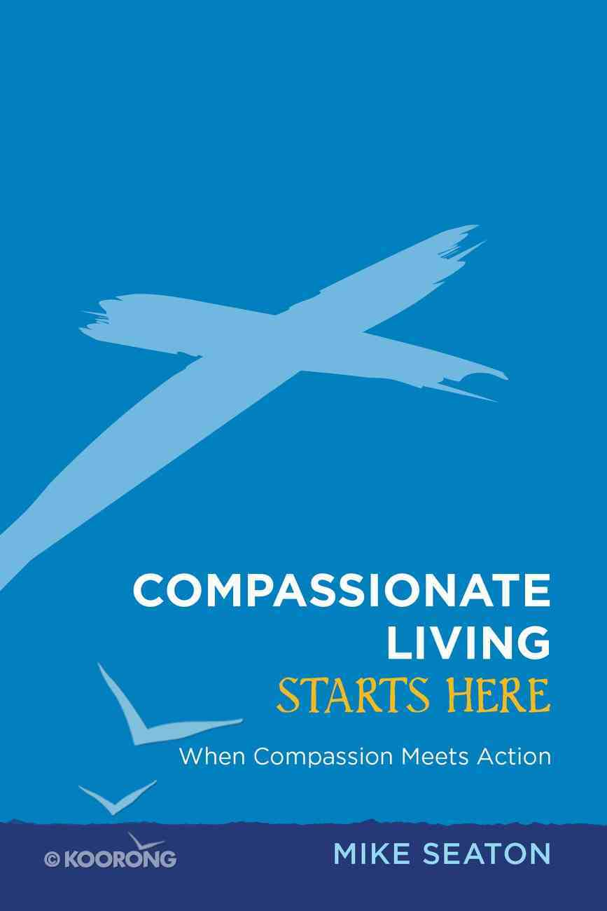Compassionate Living Starts Here Paperback