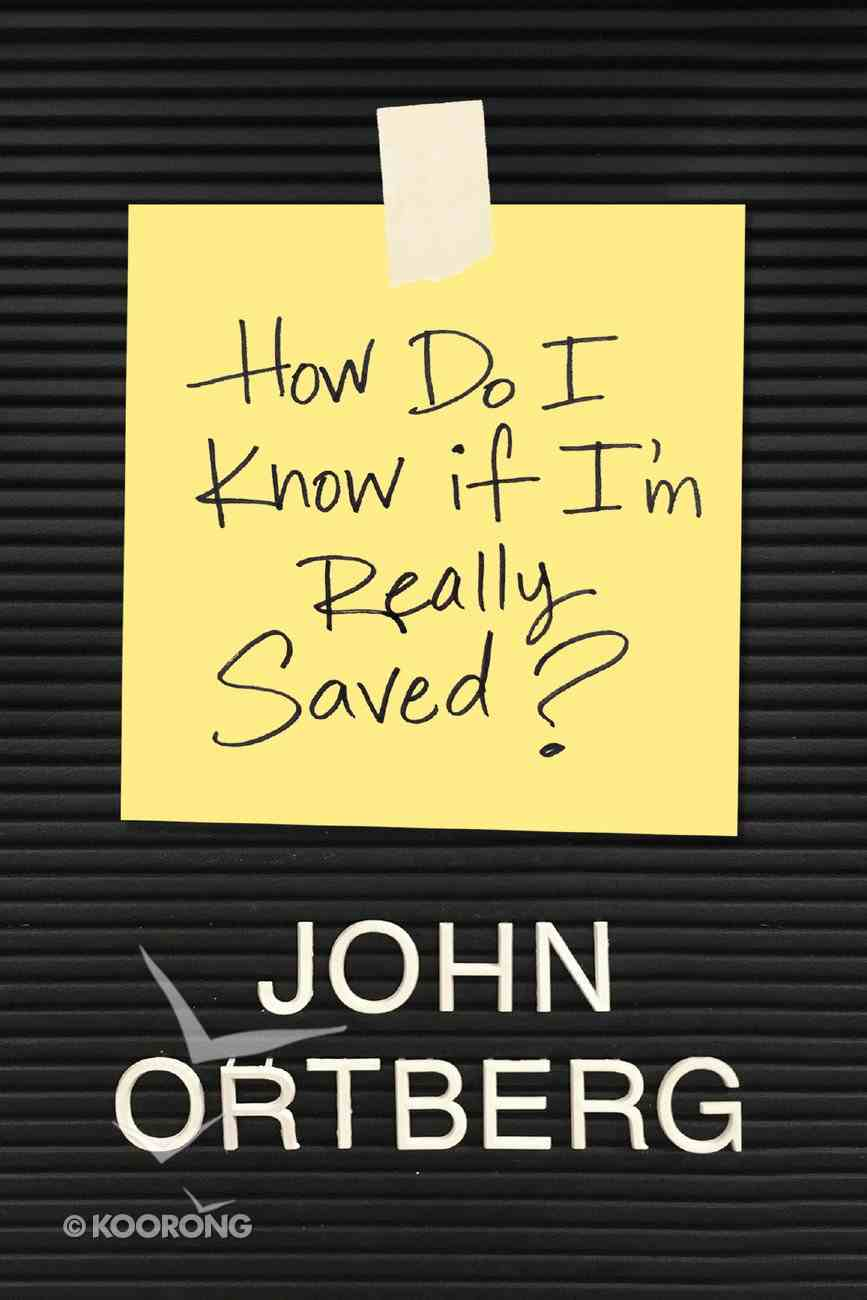 How Do I Know If I'm Really Saved? Paperback