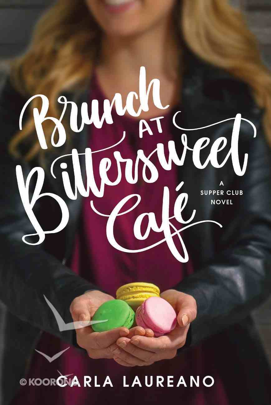 Brunch At Bittersweet Cafe (Saturday Night Supper Club Series) Hardback