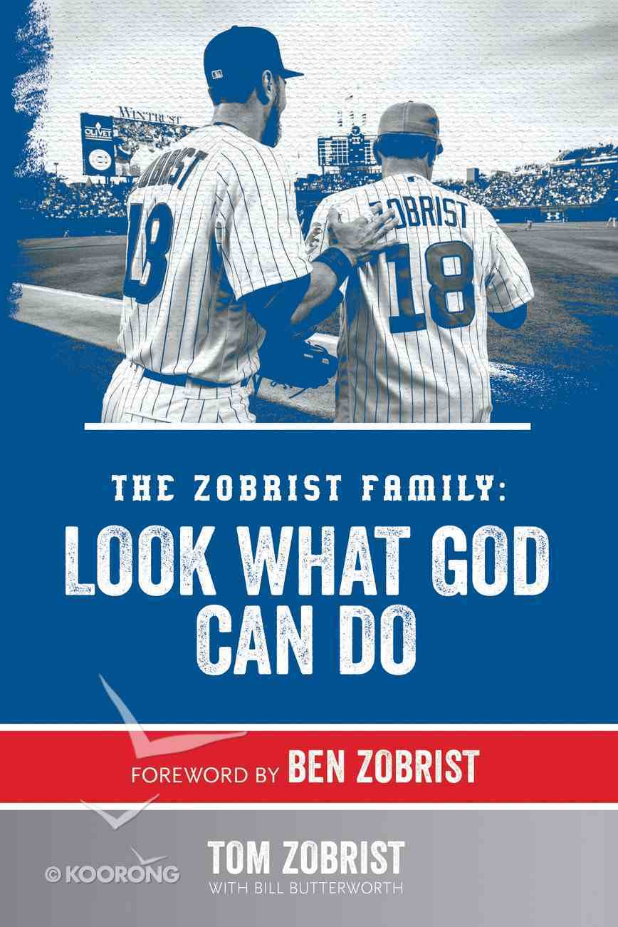 The Zobrist Family: Look What God Can Do Hardback