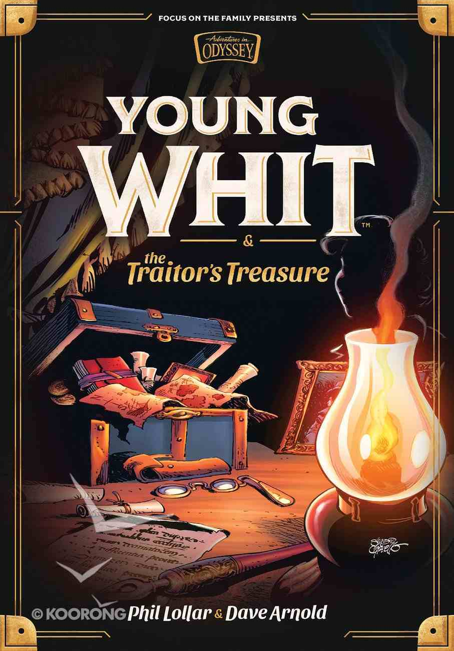 Young Whit and the Traitor's Treasure (#01 in Young Whit (Pre Adventures In Odyssey) Series) Hardback