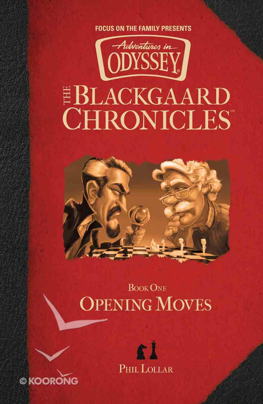 Opening Moves (#01 in Aio Blackgaard Chronicles Series) Hardback
