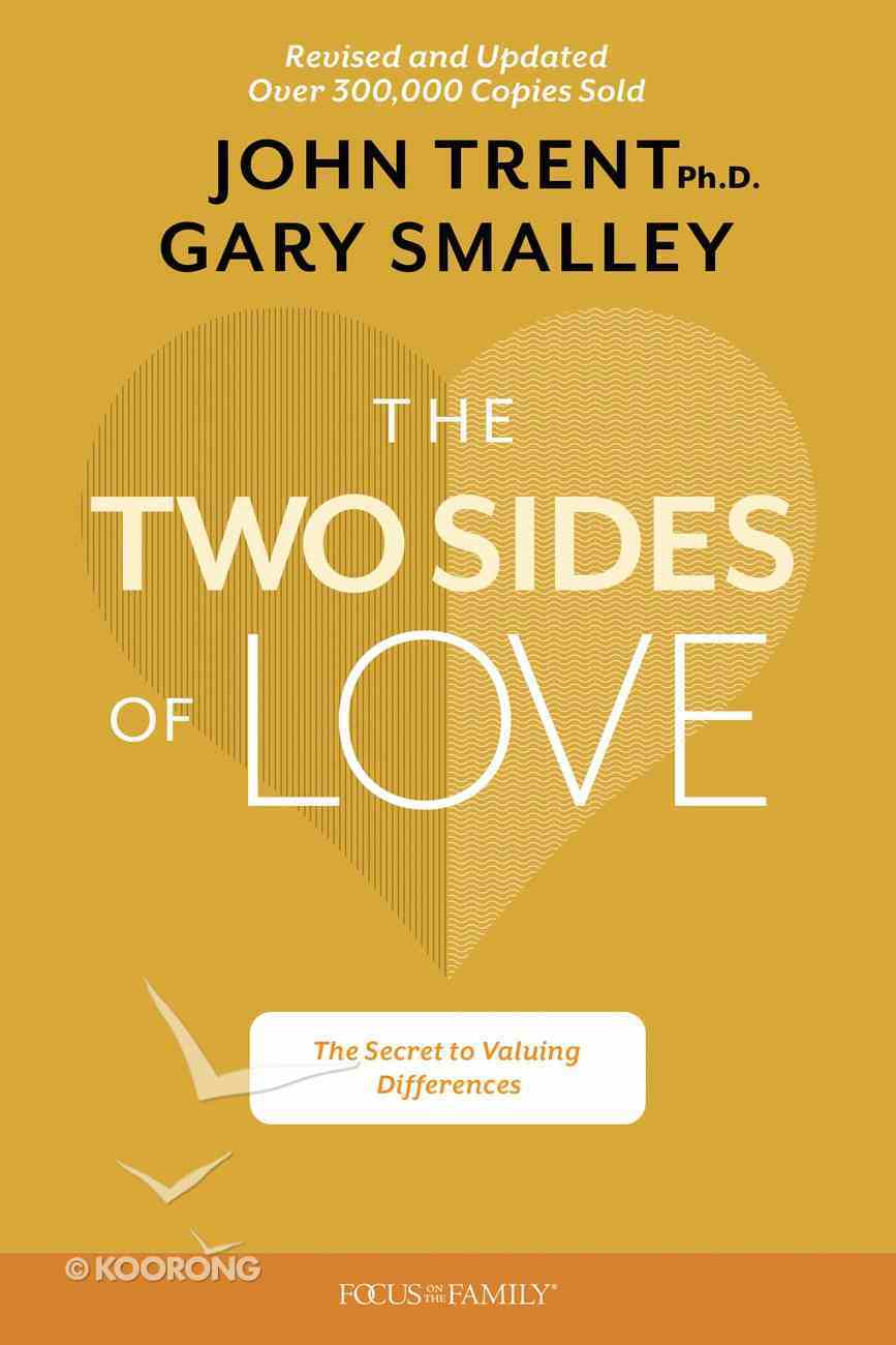 The Two Sides of Love: The Secret to Valuing Differences Paperback