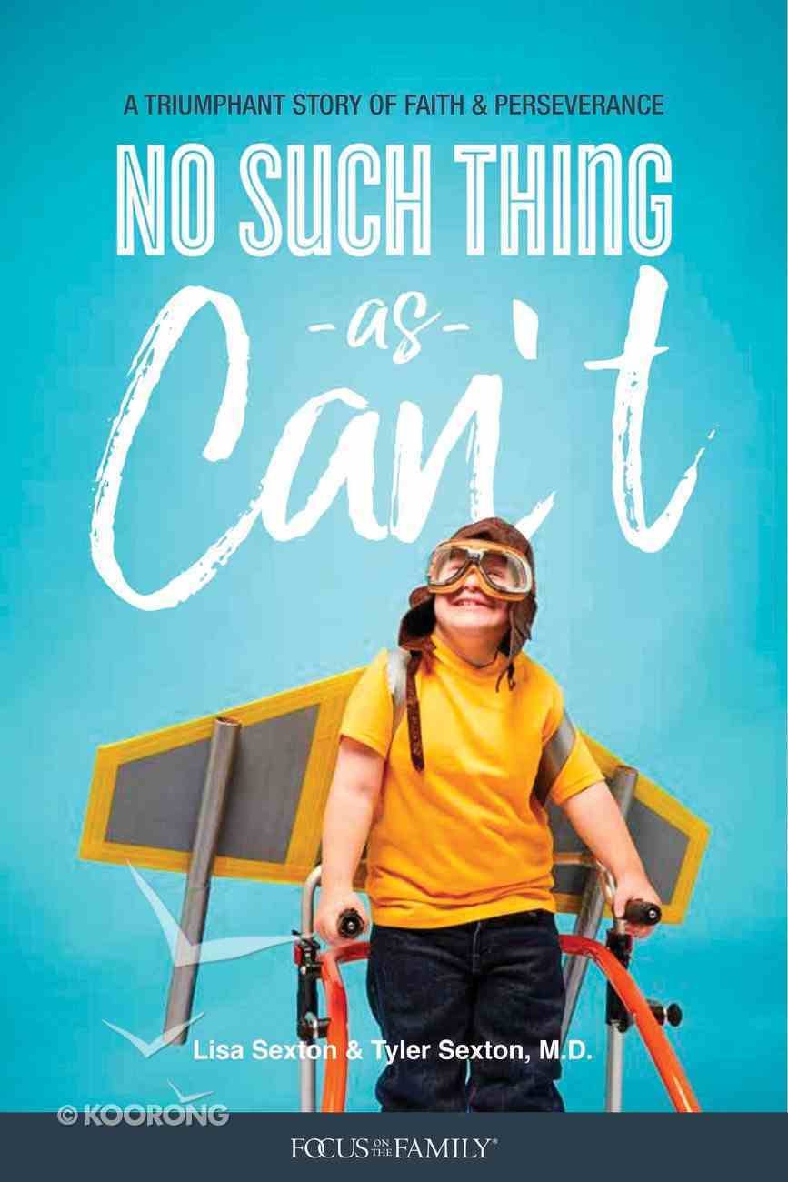 No Such Thing as Can't: A Triumphant Story of Faith and Perseverance Paperback
