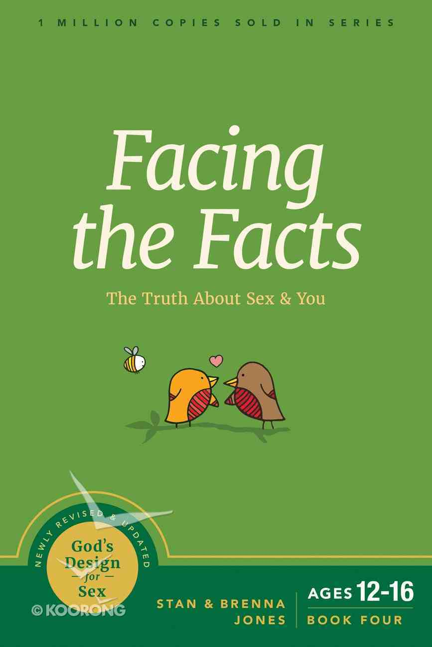 Facing the Facts: The Truth About Sex and You (#04 in God's Design For Sex Series) Paperback