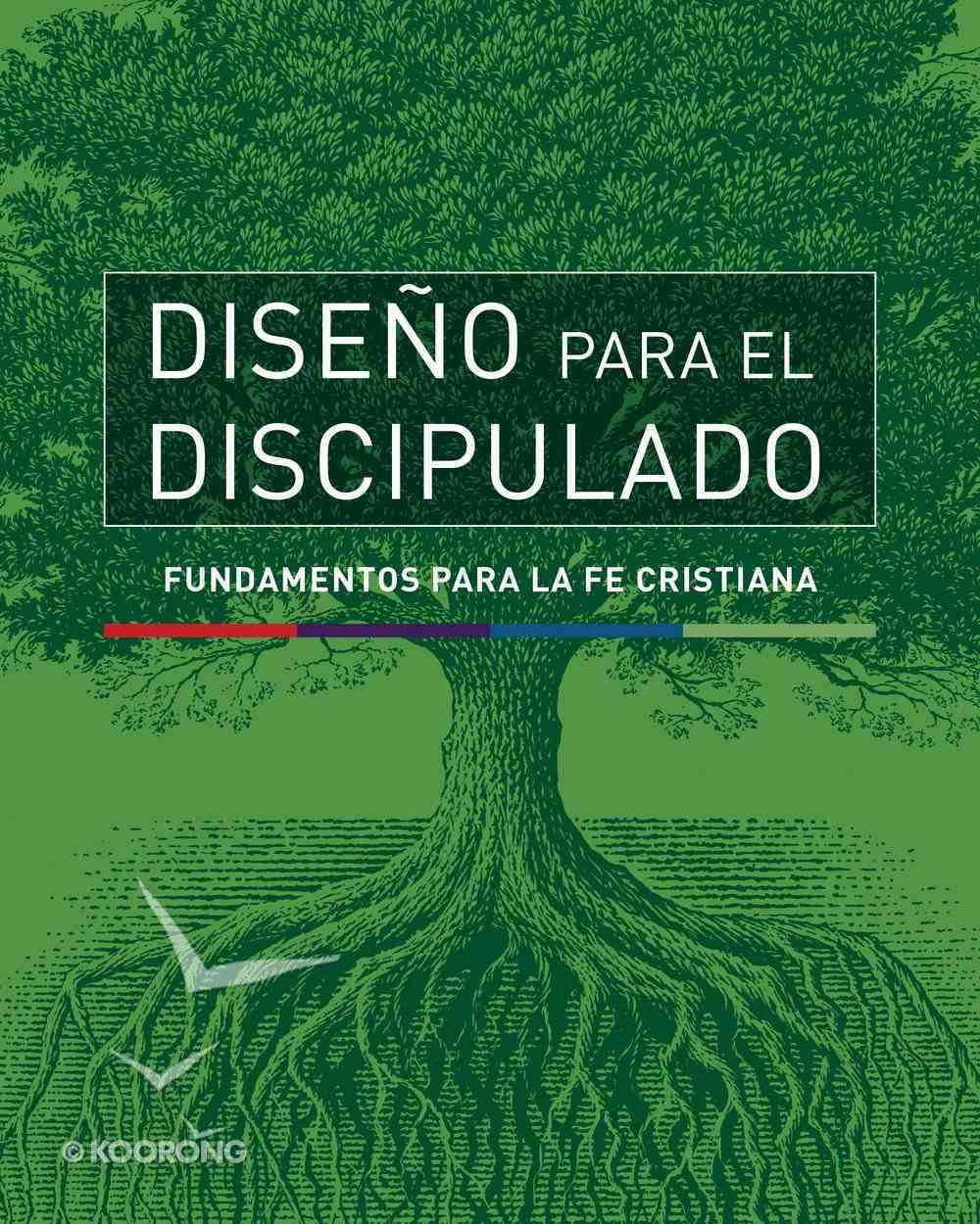 Diseno Para El Discipulado: Fundamentos Para La Fe Cristiana (Design For Discipleship Series) Paperback