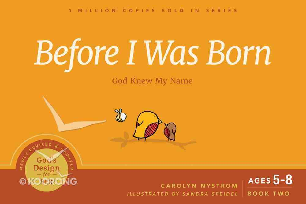 Before I Was Born: God Knew My Name (#02 in God's Design For Sex Series) Paperback