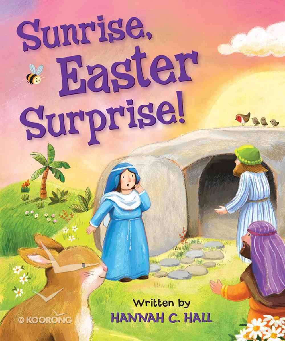 Sunrise, Easter Surprise! Board Book
