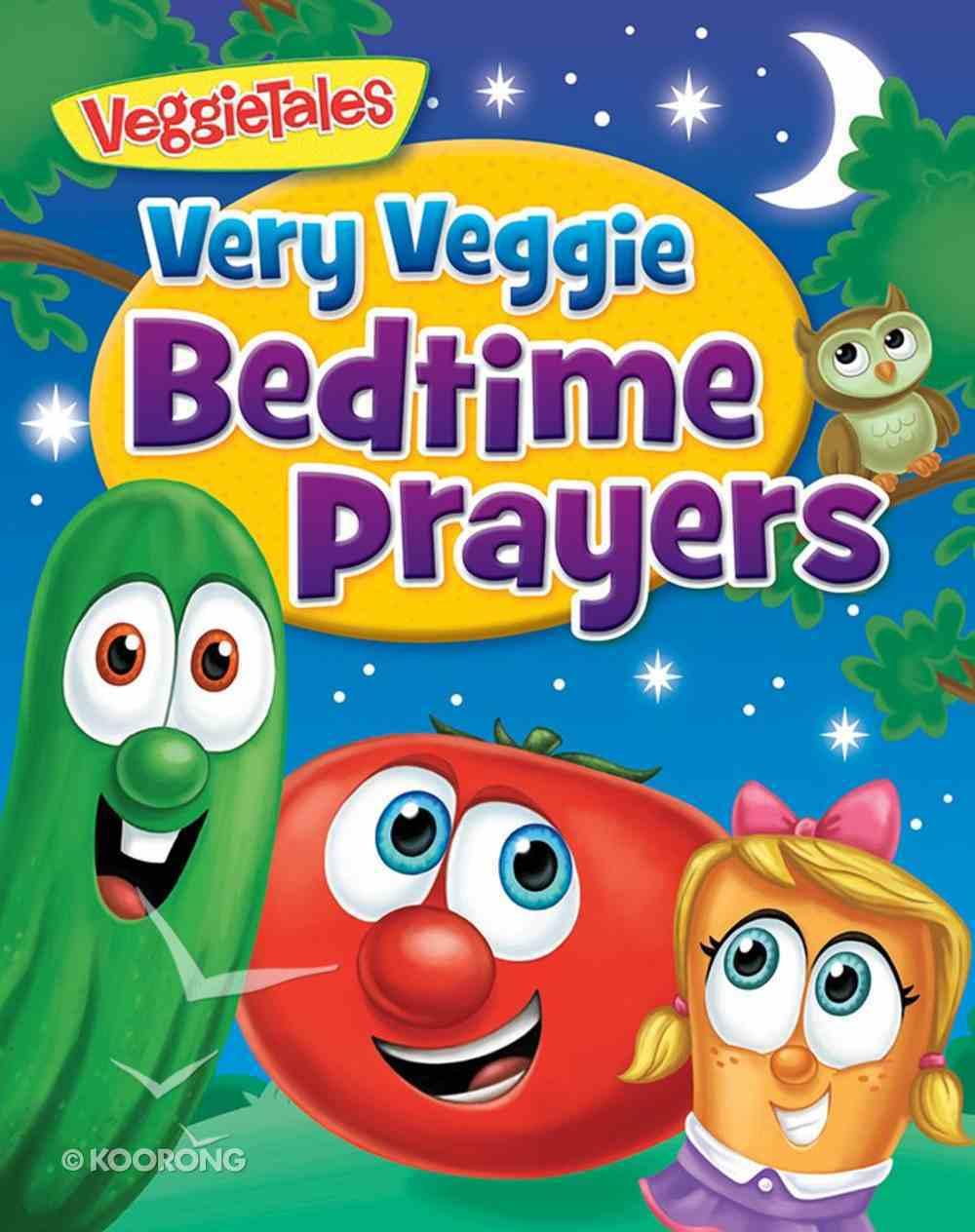 Very Veggie Bedtime Prayers (Veggie Tales (Veggietales) Series) Board Book