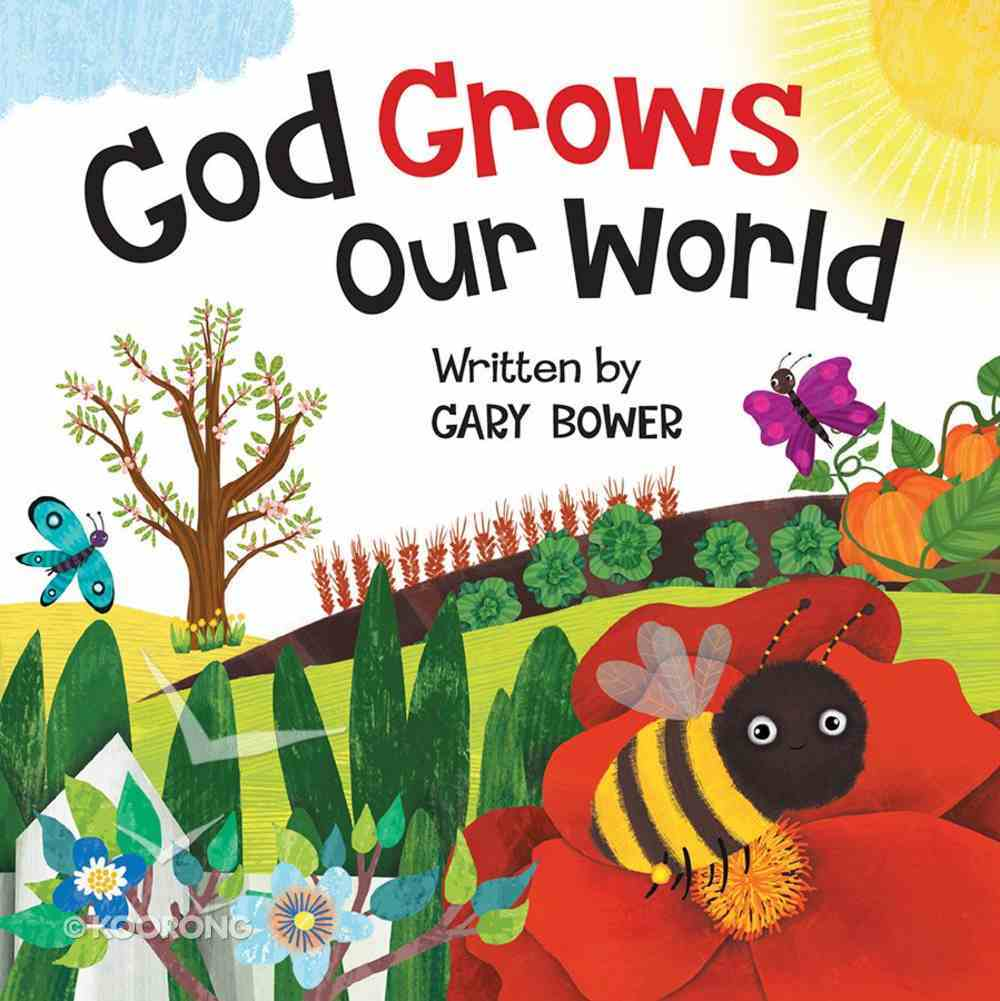 God Grows Our World Board Book