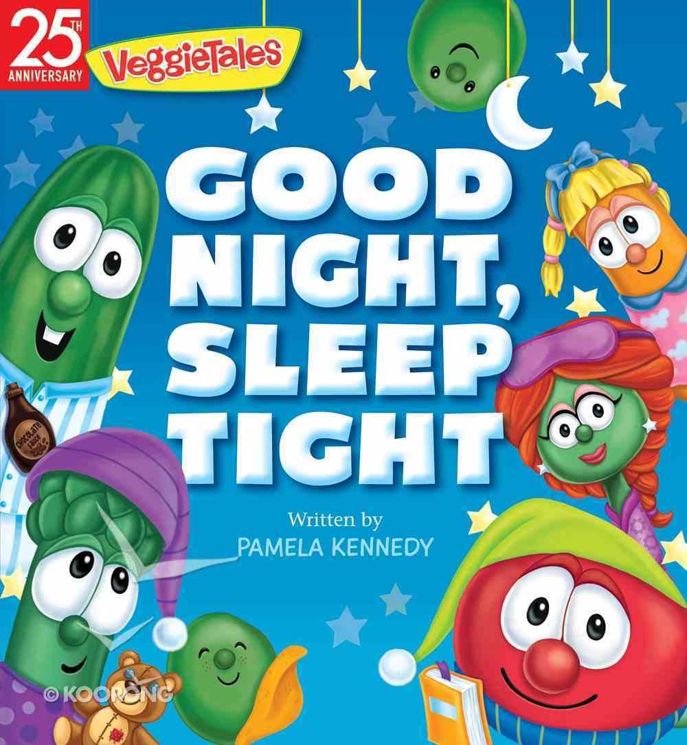 Good Night, Sleep Tight (Veggie Tales (Veggietales) Series) Board Book