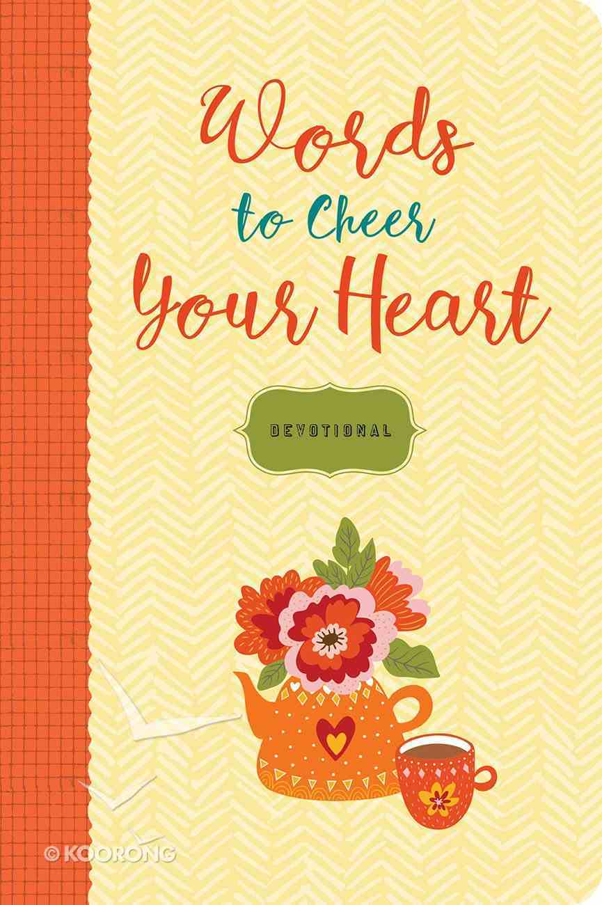 Words to Cheer Your Heart: A Devotional Hardback