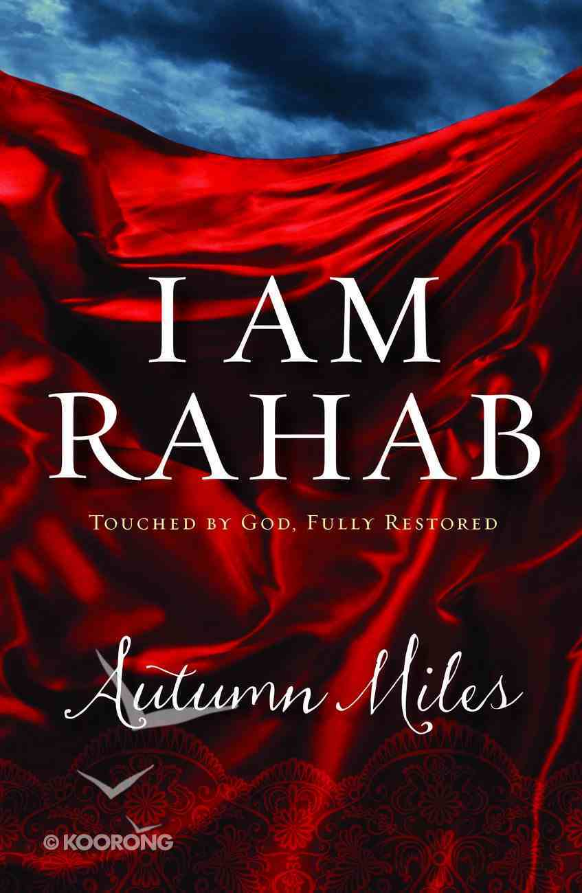 I Am Rahab: Touched By God, Fully Restored Paperback