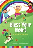 Bless Your Heart, a Book of Prayers Board Book