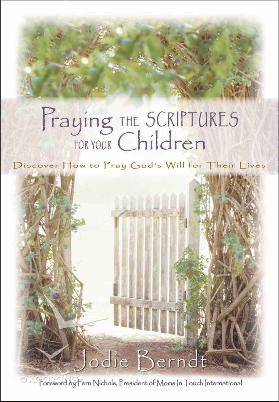 Praying the Scriptures For Your Children Hardback