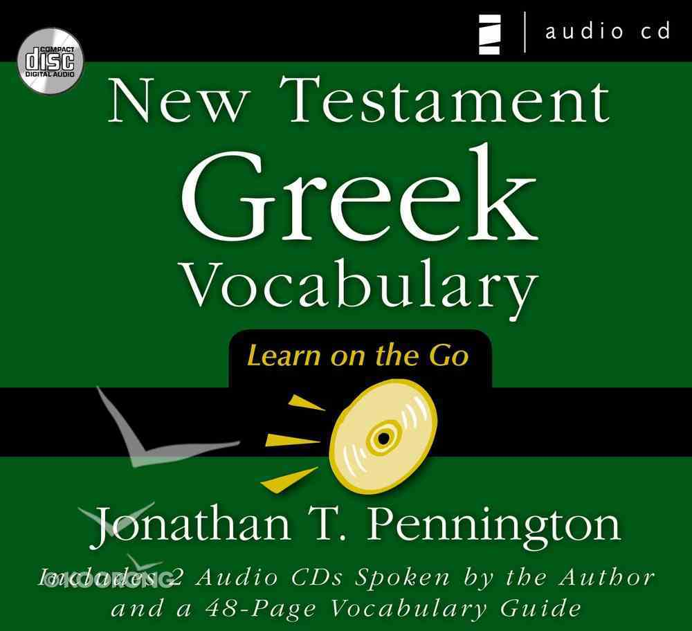 New Testament Greek Vocabulary: Learn on the Go CD