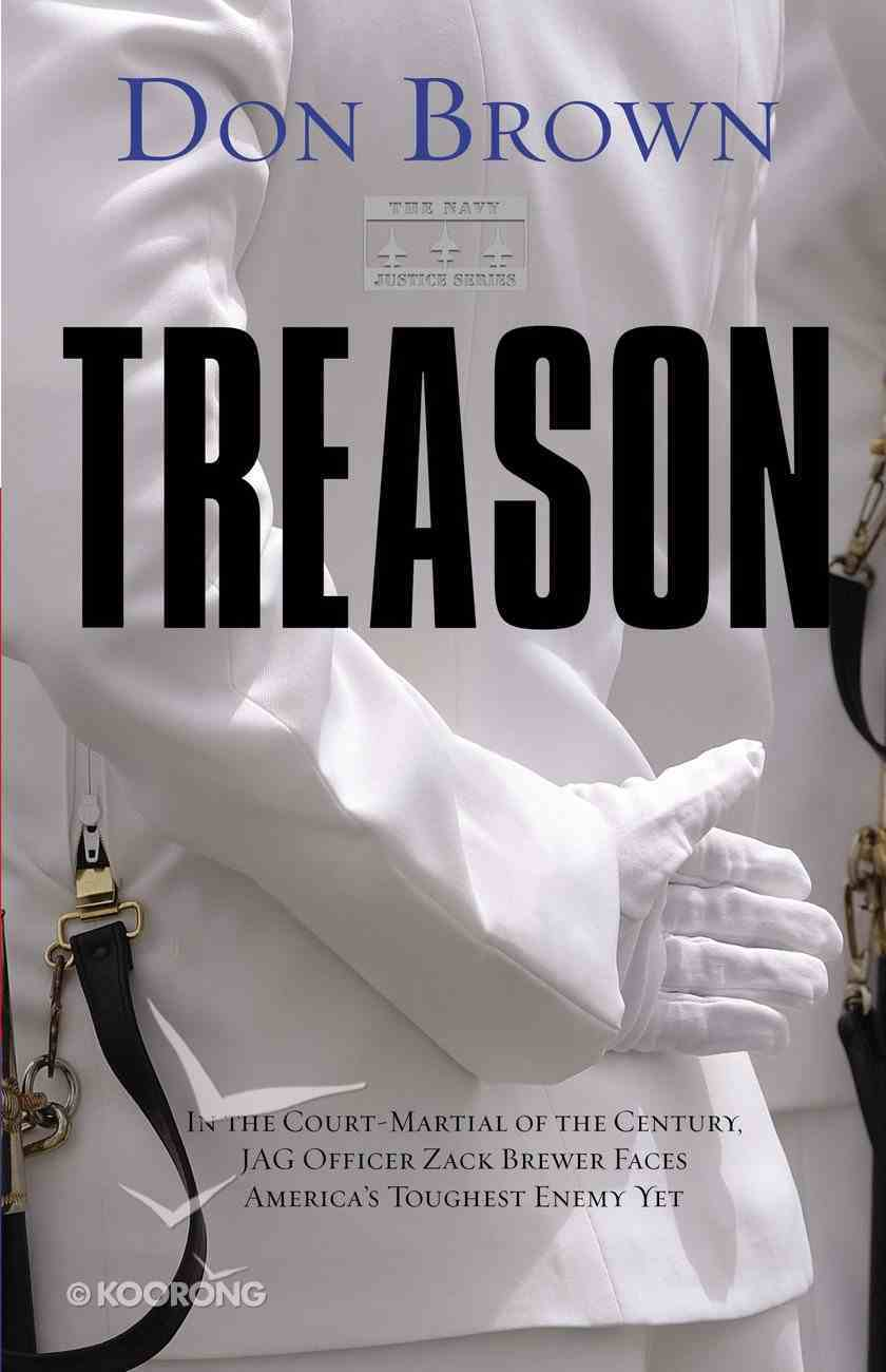 Treason (#01 in Navy Justice Fiction Series) Paperback