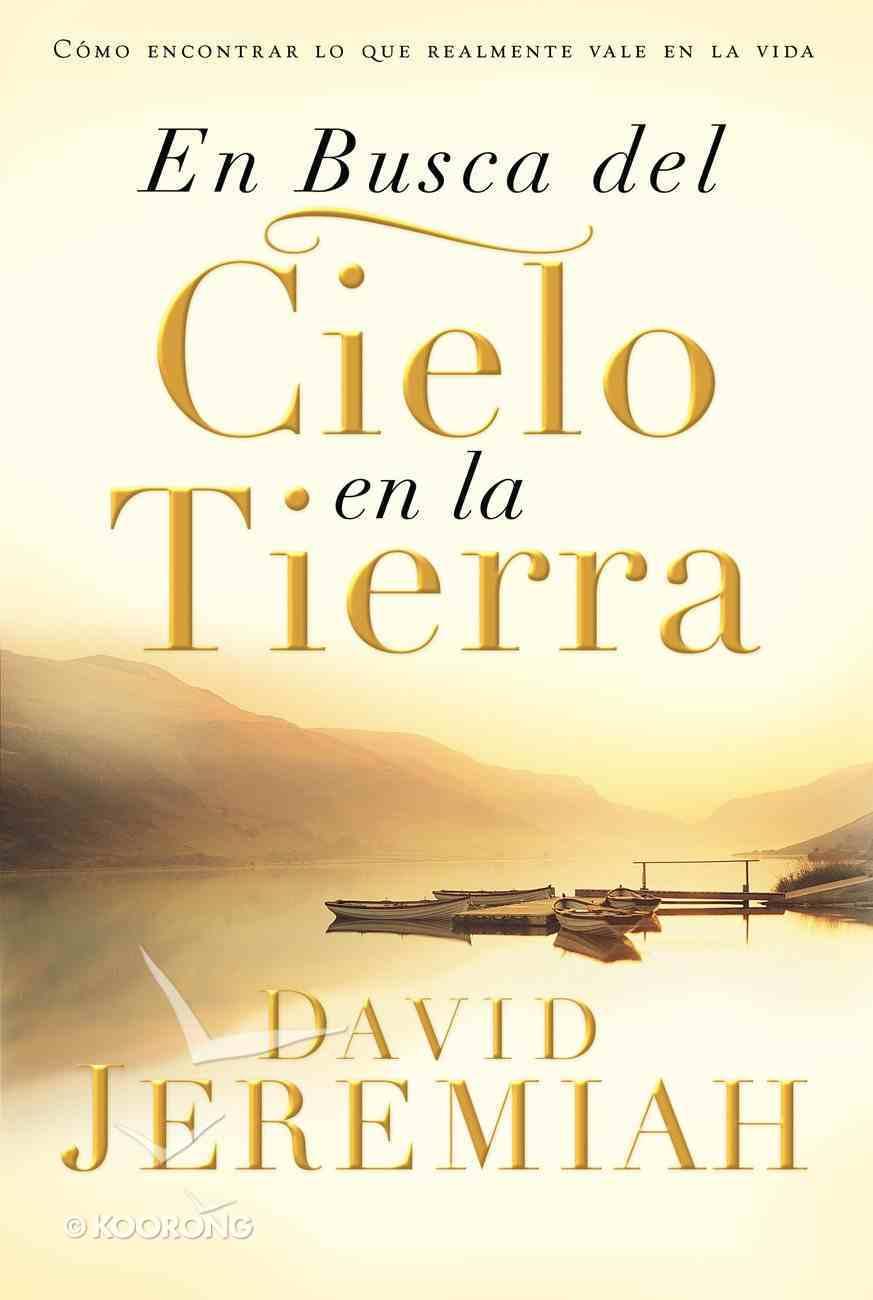 En Busca Del Cielo En La Tierra (Searching For Heaven On Earth) Paperback