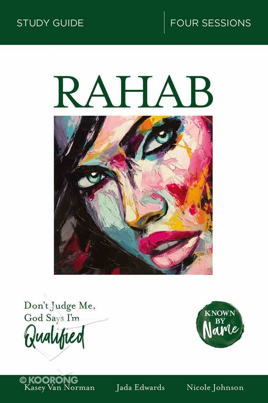 Rahab : Don't Judge Me; God Says I'm Qualified (Study Guide) (Known By Name Series) Paperback