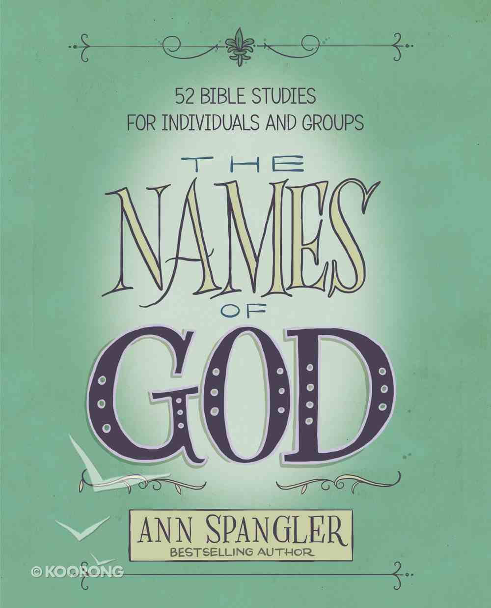 The Names of God: 52 Bible Studies For Individuals and Groups Paperback