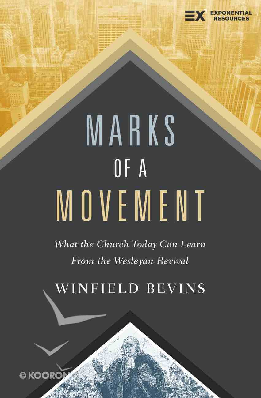 Marks of a Movement: What the Church Today Can Learn From the Wesleyan Revival Paperback
