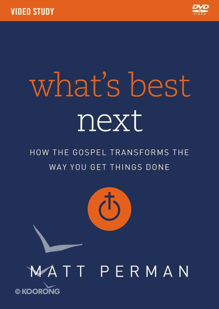 What's Best Next: How the Gospel Transforms the Way You Get Things Done (Video Study) DVD