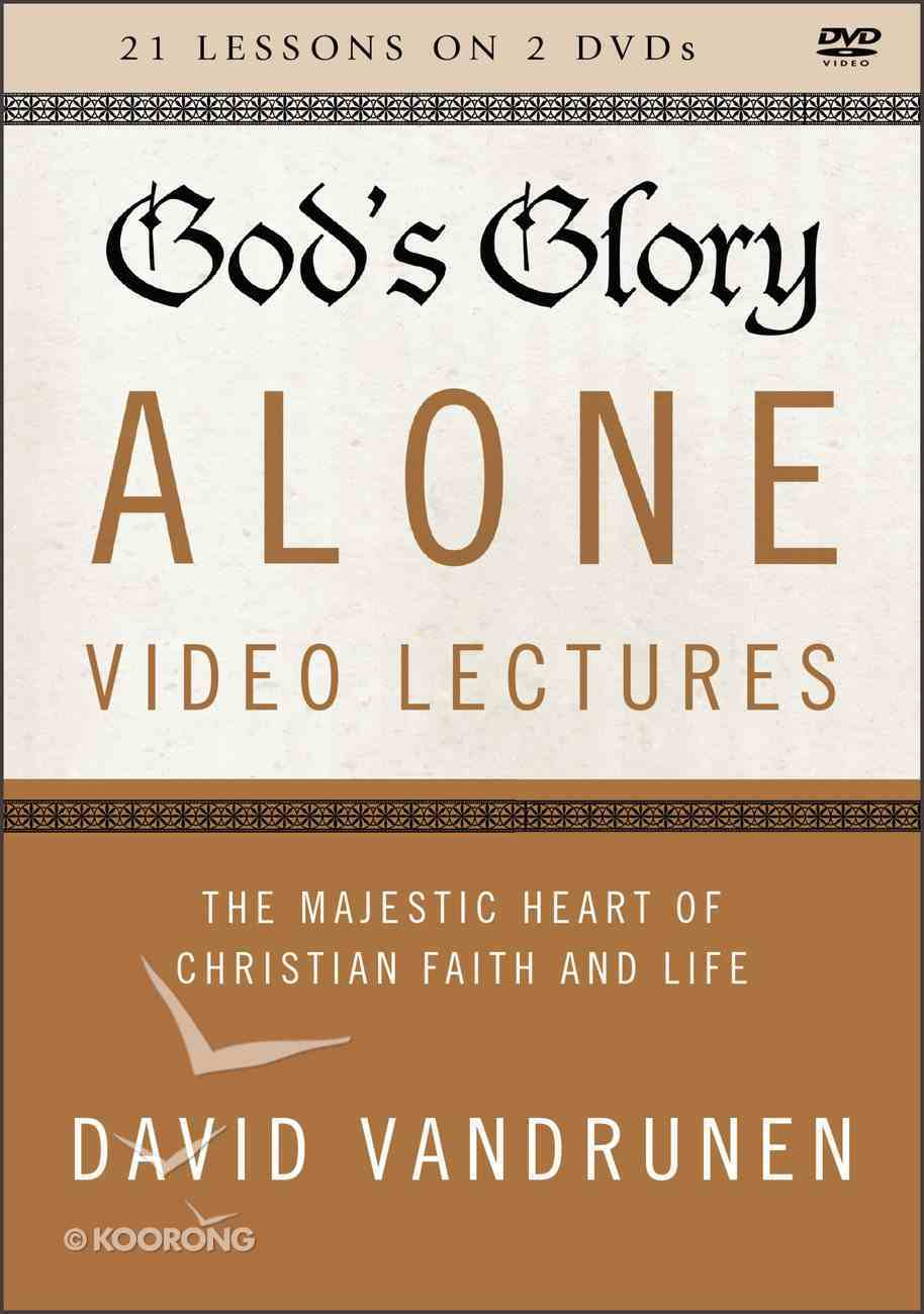 God's Glory Alone : The Majestic Heart of Christian Faith and Life (Video Lectures) (The Five Solas Series) DVD