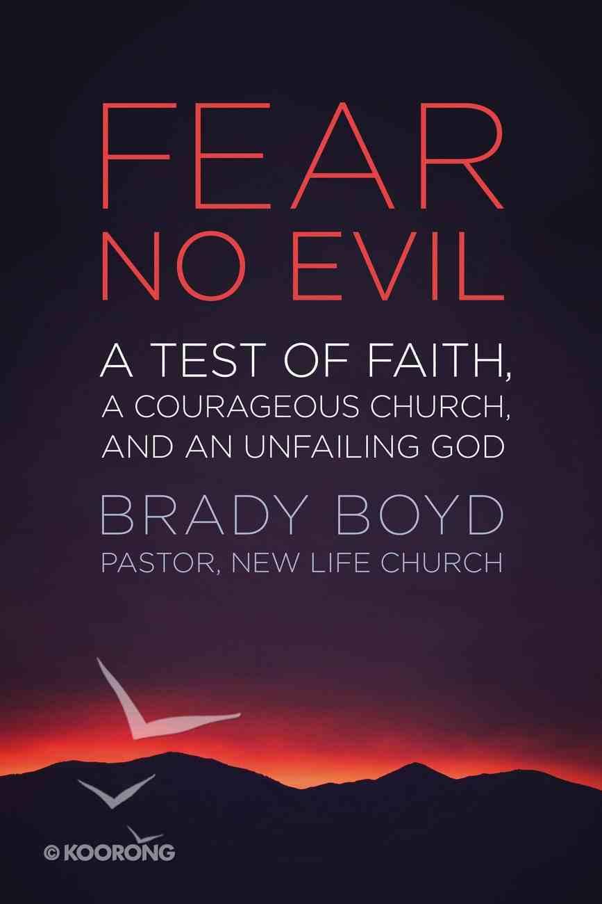 Fear No Evil: A Test of Faith, a Courageous Church, and An Unfailing God Paperback