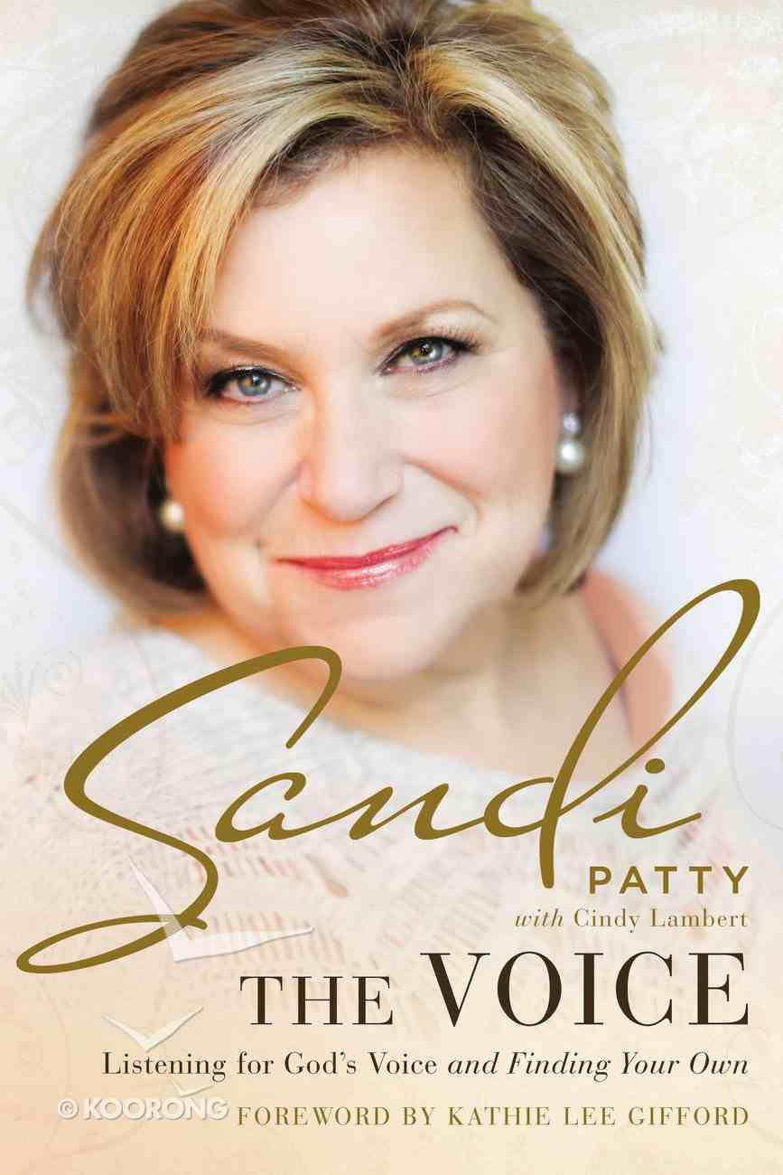 The Voice: Listening For God's Voice and Finding Your Own Hardback
