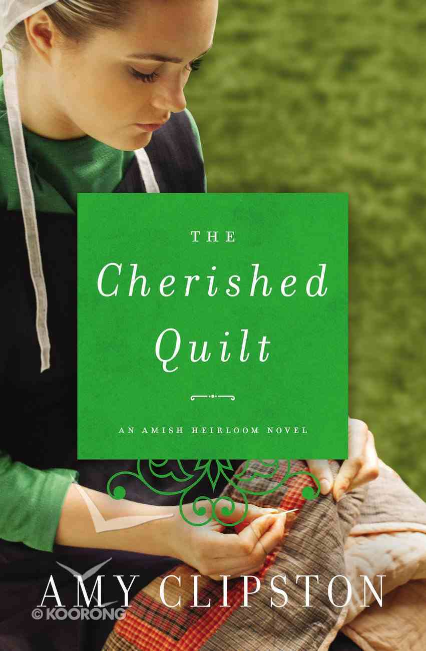 The Cherished Quilt (#03 in Amish Heirloom Novel Series) Mass Market