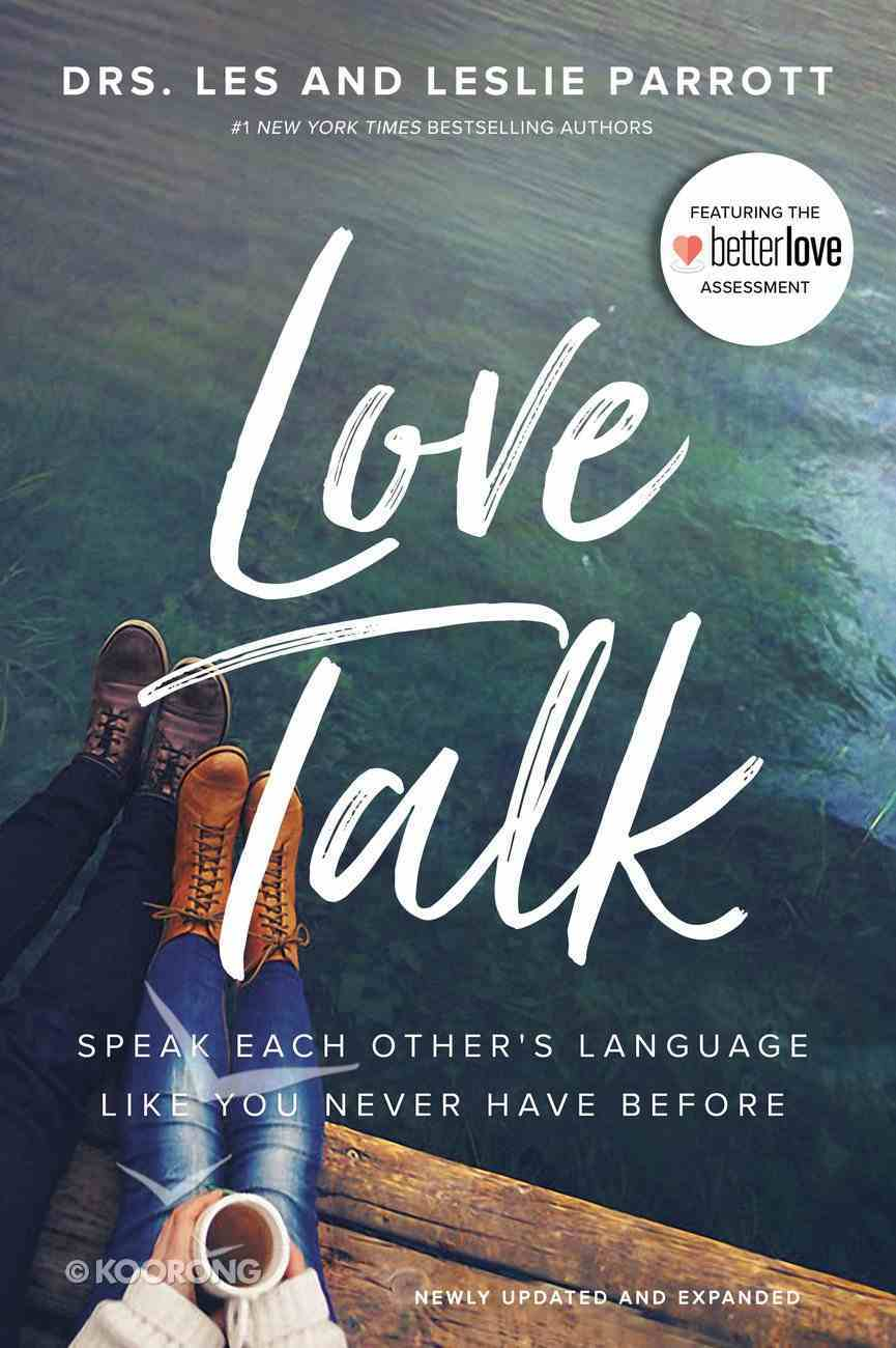Love Talk: Speak Each Other's Language Like You Never Have Before Paperback