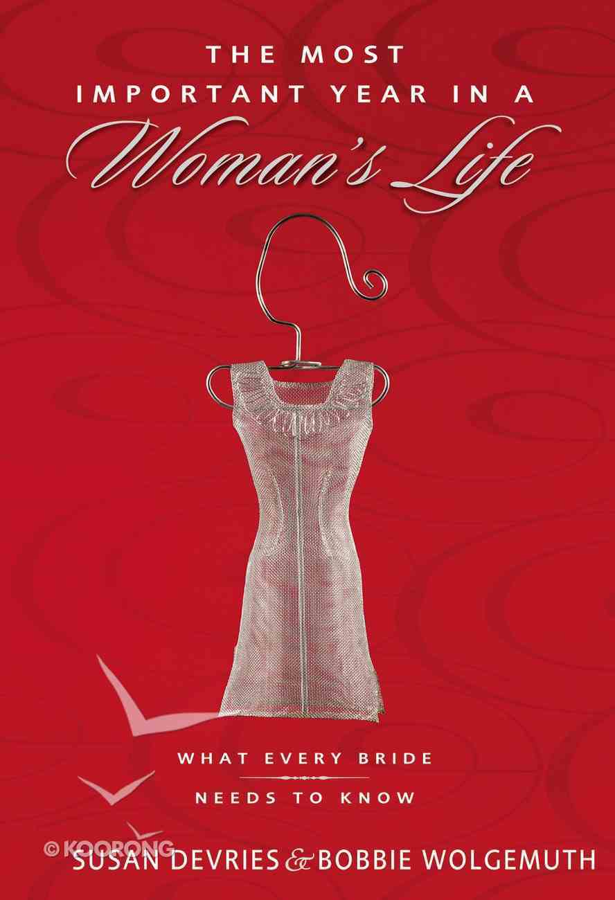 2in1: The Most Important Year in a Woman's Life/Man's Life: What Every Bride/Groom Needs to Know Paperback