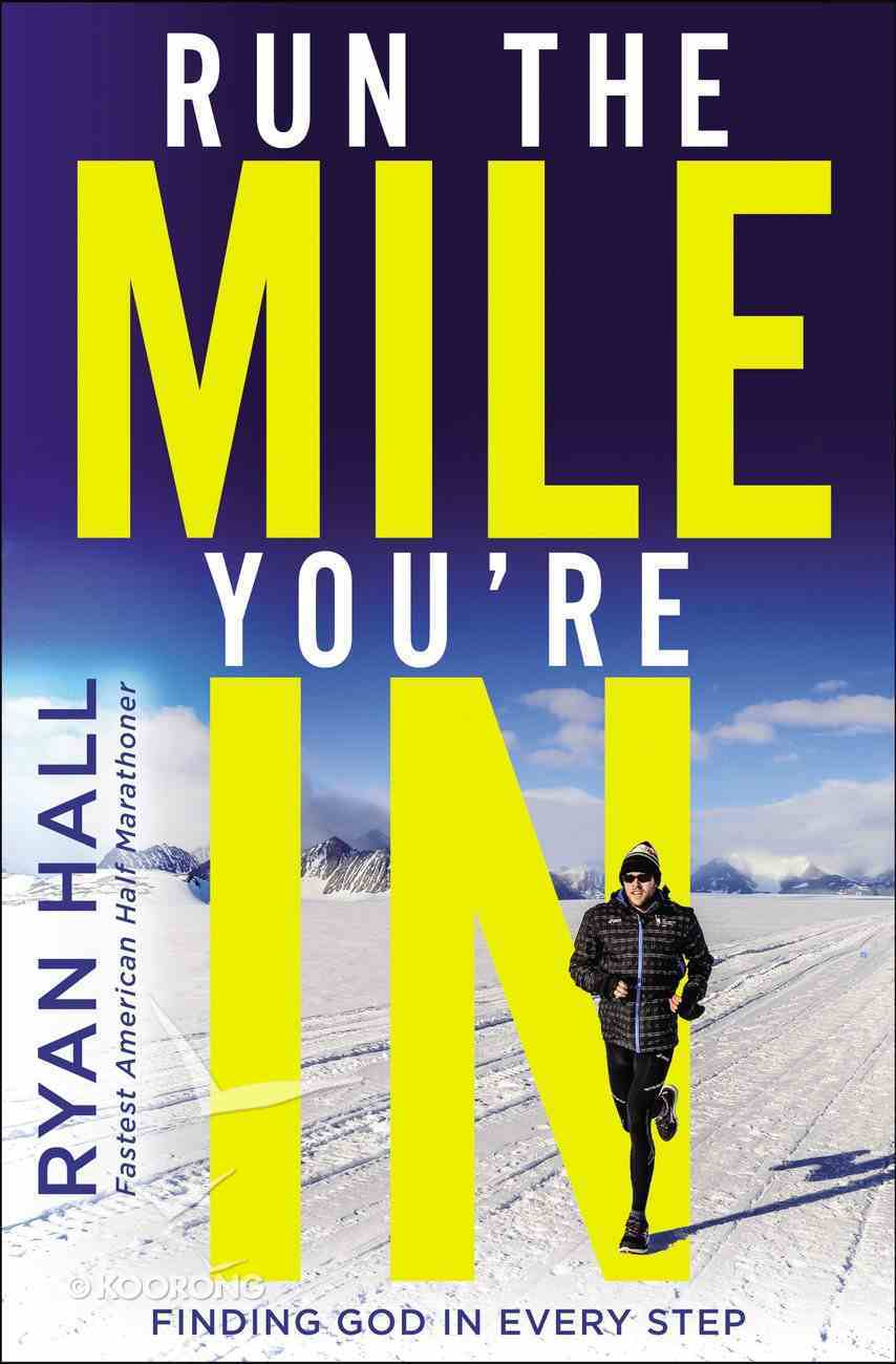 Run the Mile You're in: Finding God in Every Step Hardback
