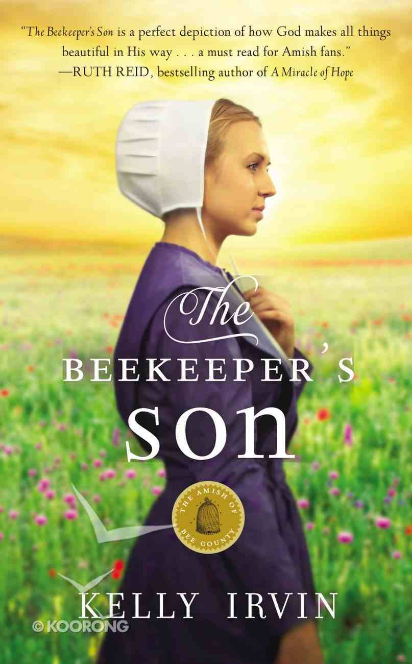 The Beekeeper's Son (#01 in Amish Of Bee County Series) Mass Market