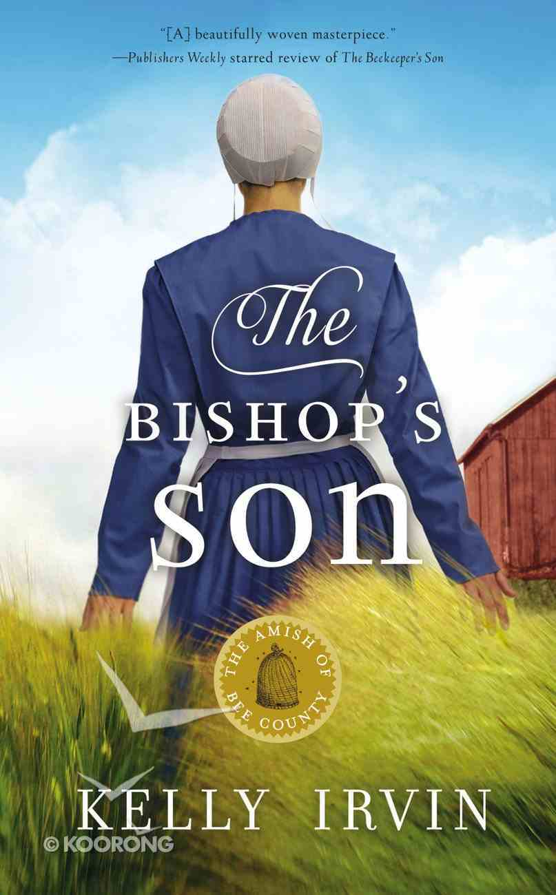 The Bishop's Son (#02 in Amish Of Bee County Series) Mass Market