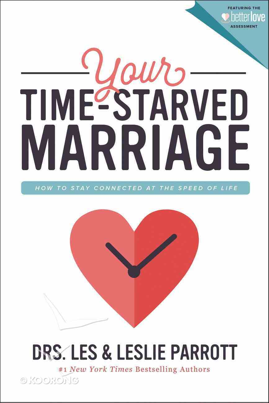 Your Time-Starved Marriage: How to Stay Connected At the Speed of Life Paperback