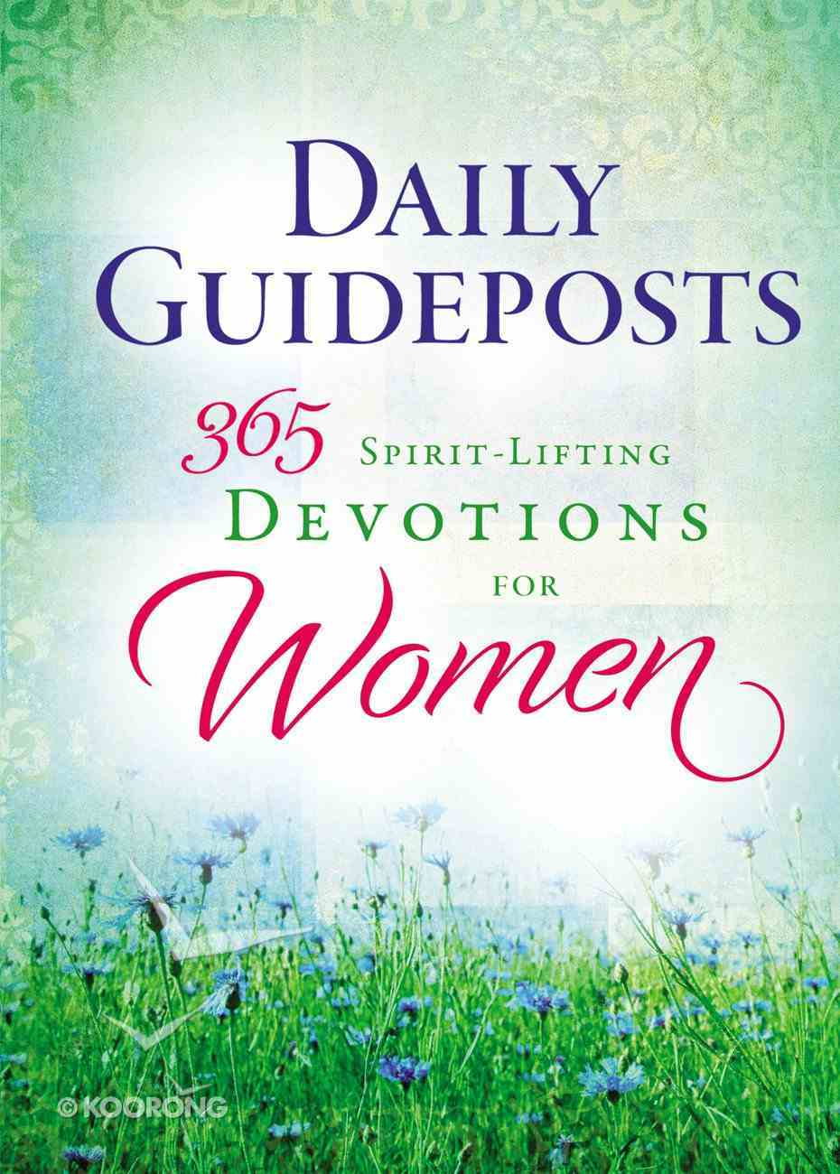Daily Guideposts: 365 Spirit-Lifting Devotions For Women Hardback