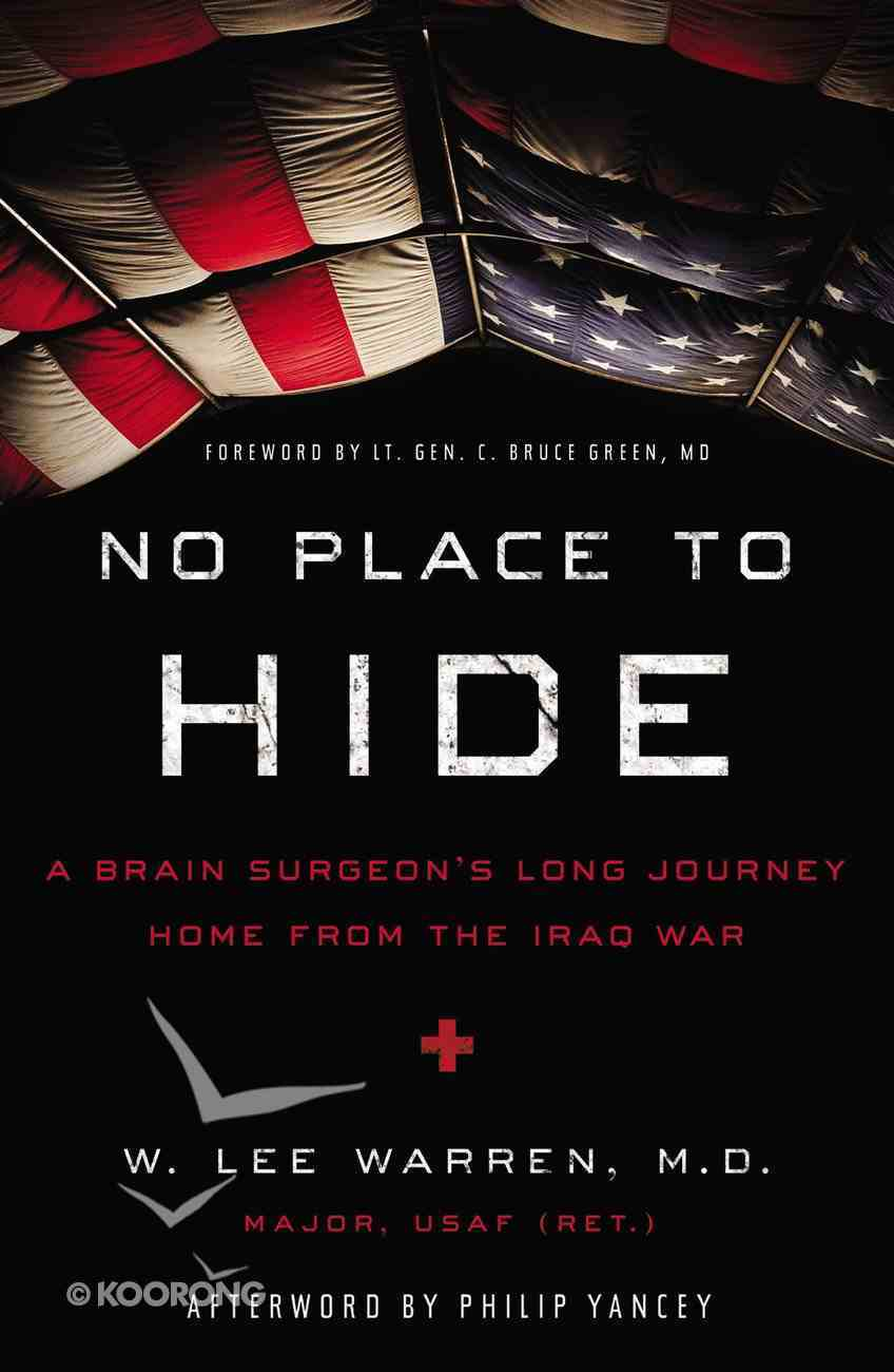 No Place to Hide: A Brain Surgeon's Long Journey Home From the Iraq War Paperback