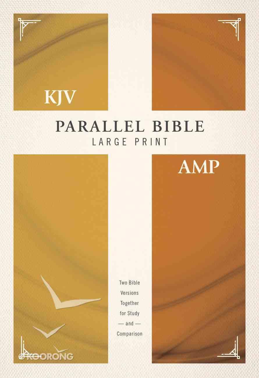 Kjv/Amp Parallel Bible Large Print (Kjv Red Letter, Amp Black Letter) Hardback