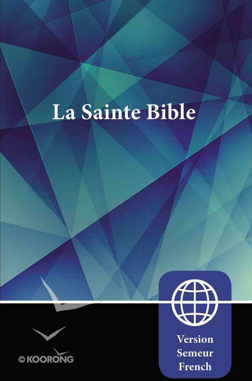 Semeur La Sainte Bible (French Bible) Paperback