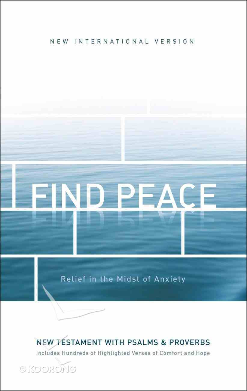NIV Find Peace New Testament With Psalms and Proverbs Paperback
